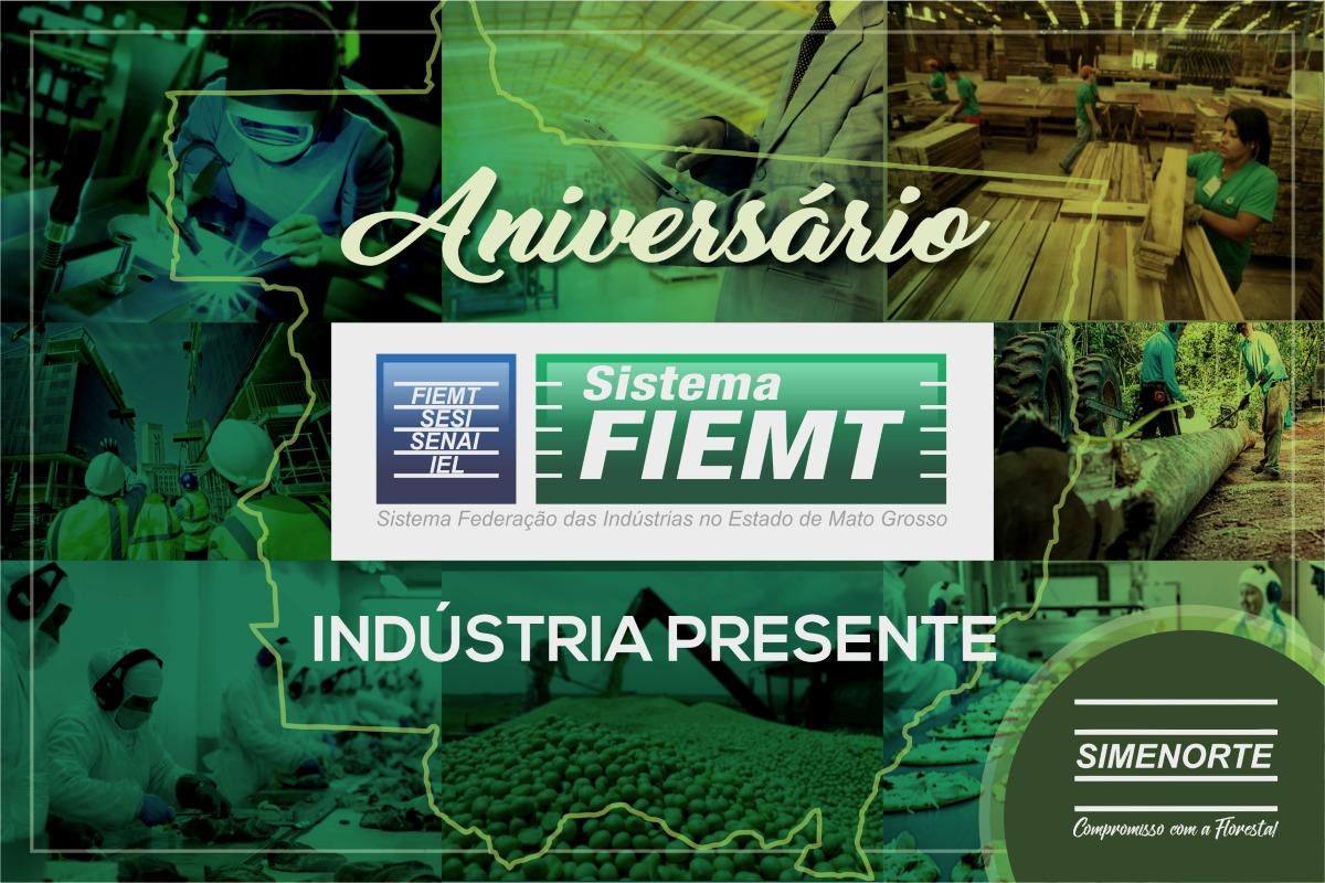 O Sindicato dos Madeireiros do Extremo Norte de Mato Grosso – SIMENORTE, parabeniza a Federação das Indústrias no Estado de Mato Grosso – FIEMT